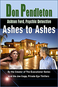 Ashes to Ashes by Don Pendleton