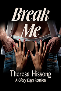 Break Me by Theresa Hissong