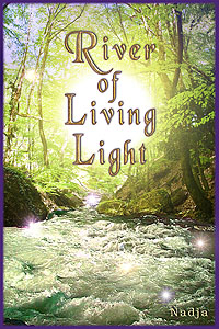 River of Living Light by Nadja