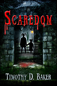 Scaredom by Timothy D. Baker