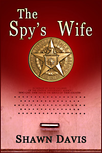 The Spy's Wife by Shawn Davis