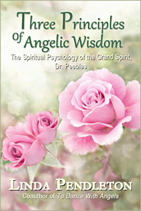 Three Principles of Angelic Wisdom by Linda Pendleton