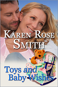 Toys and Baby Wishes by Karen Rose Smith