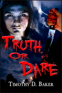 Truth or Dare by Timothy Baker